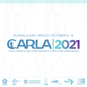ARLA2021 The Latin America High Performance Computing Conference comes to Mexico