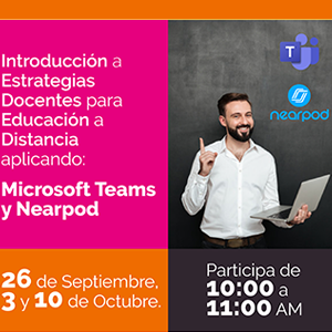 """Introducción a Estrategias Docentes para Educación a Distancia aplicando Microsoft """"Teams"""" y """"Nearpod"""""""