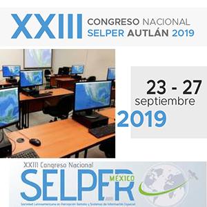 XXIII Congreso de la Sociedad Latinoamericana en Percepción Remota y Sistemas de Información Espacial (SELPER)