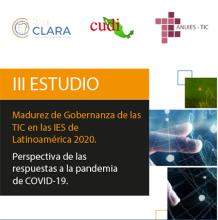 """Tercer estudio """"Madurez del Gobierno de Tecnologías de la Información (TI) en las Instituciones de Educación Superior (IES) de Latinoamérica 2020. Desde la perspectiva de la respuesta de las IES a la pandemia por COVID-19"""""""