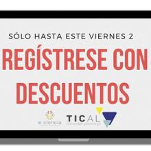 ¿Registro TICAL2019 con descuentos?, sólo hasta este viernes