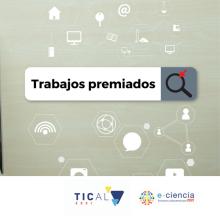 Conozca los 10 trabajos premiados de TICAL2021 y el 5° Encuentro Latinoamericano de e-Ciencia