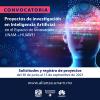 Convocatoria para presentar proyectos de Investigación en Inteligencia Artificial