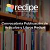 Convocatoria Publicación de Artículos y Libros Redipe